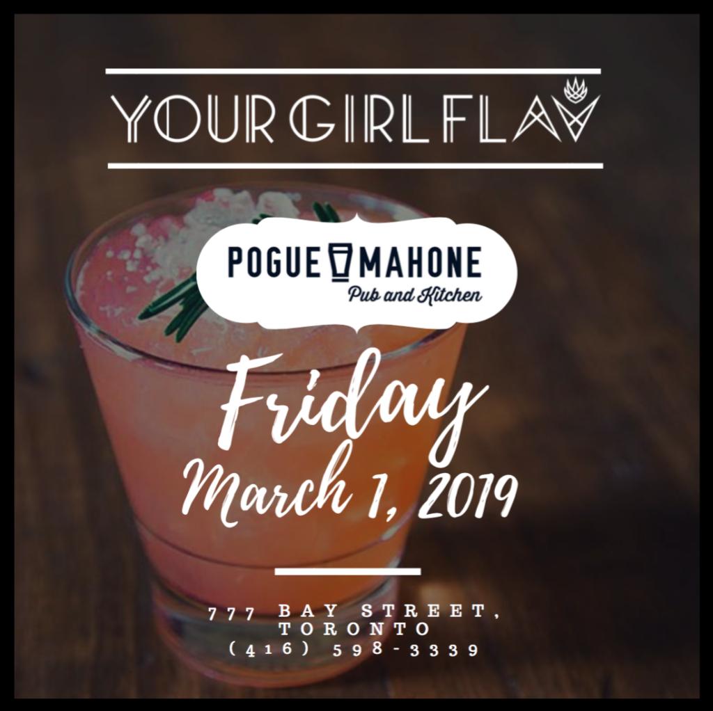 Friday March 1 Pogue Mahone pub and kitchen fab restaurants company Canada Cloud empire Flavia your girl flav abadia Female Toronto Canada DJ